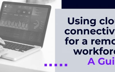 Using cloud connectivity for a remote workforce: a guide